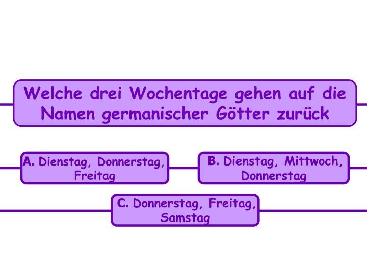 Welche drei Wochentage gehen auf die Namen germanischer Götter zurück