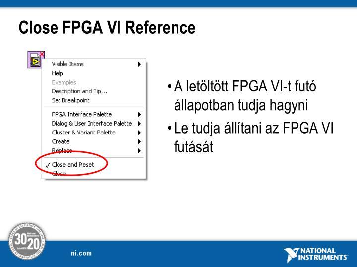 Close FPGA VI Reference