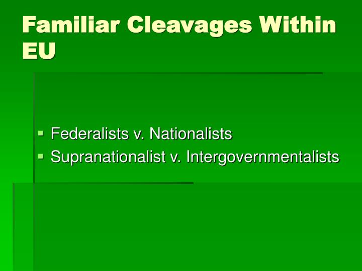 Familiar Cleavages Within EU