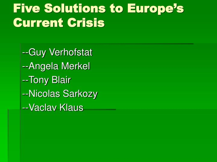 Five Solutions to Europe's Current Crisis