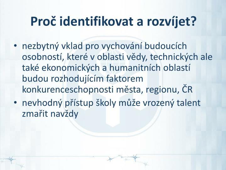 Proč identifikovat a rozvíjet?