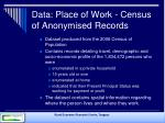 data place of work census of anonymised records