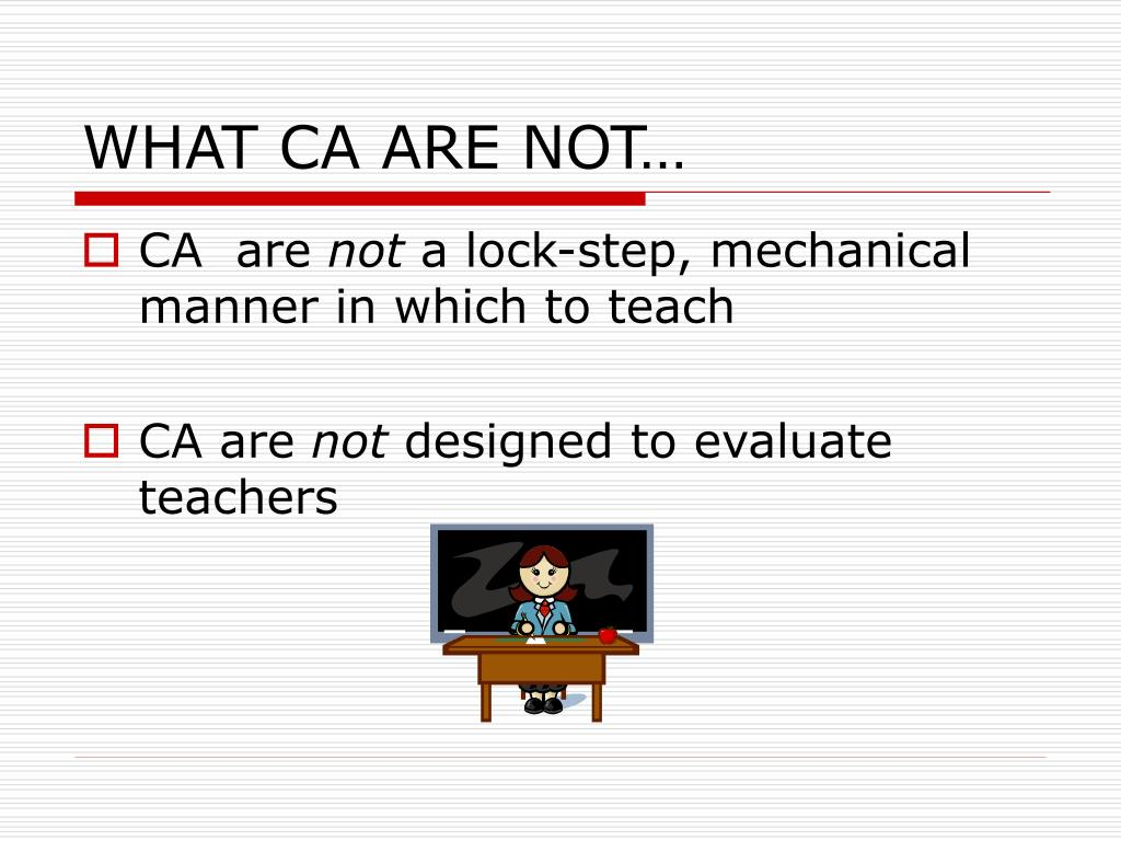 WHAT CA ARE NOT…