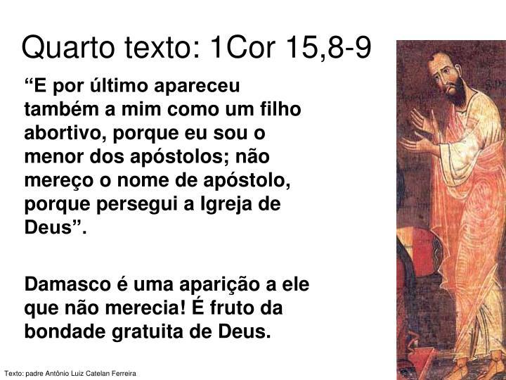 Quarto texto: 1Cor 15,8-9
