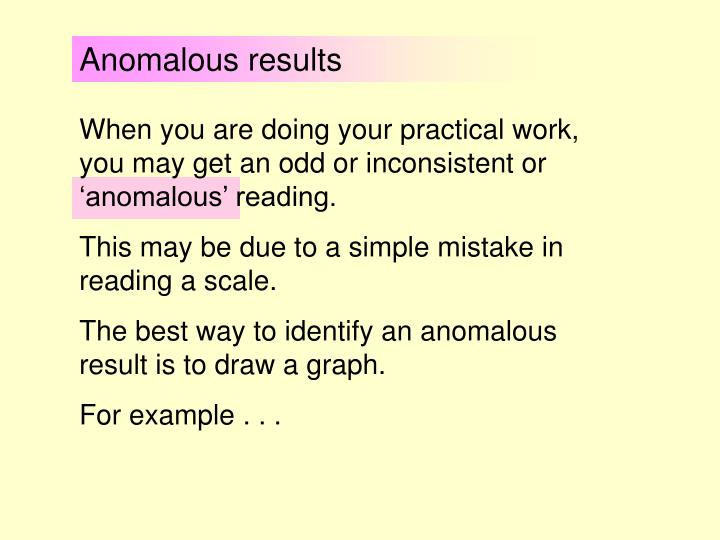 Anomalous results