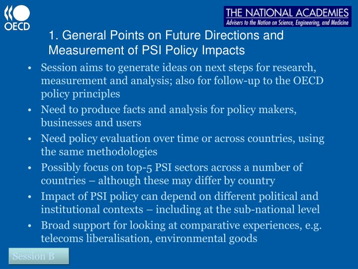 1. General Points on Future Directions and Measurement of PSI Policy Impacts