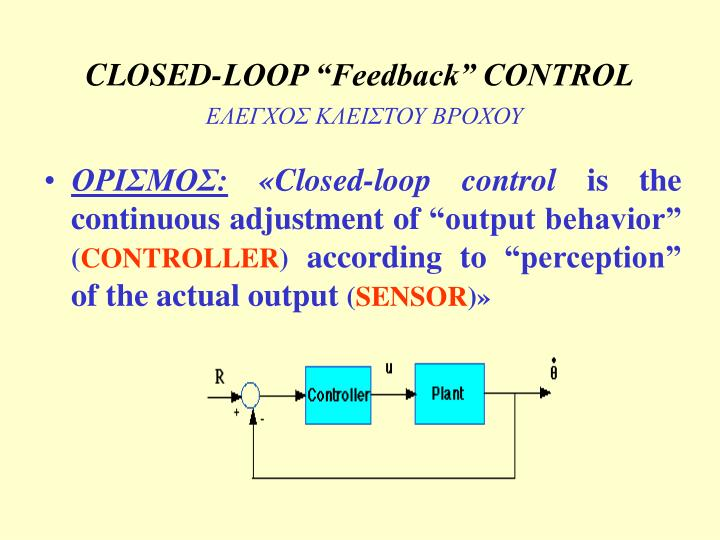 "CLOSED-LOOP ""Feedback"" CONTROL"