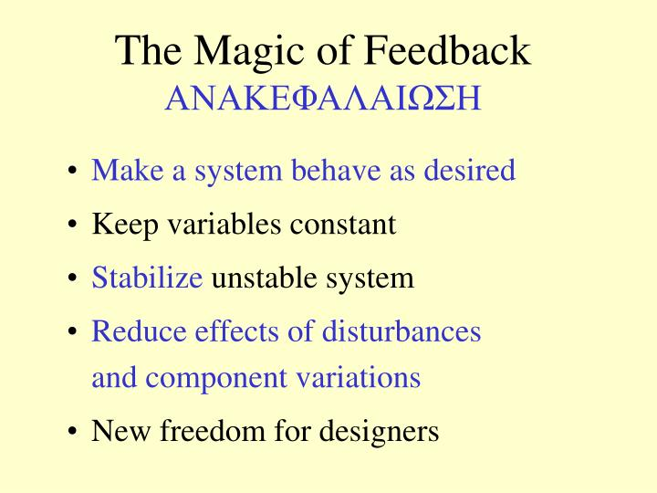 The Magic of Feedback