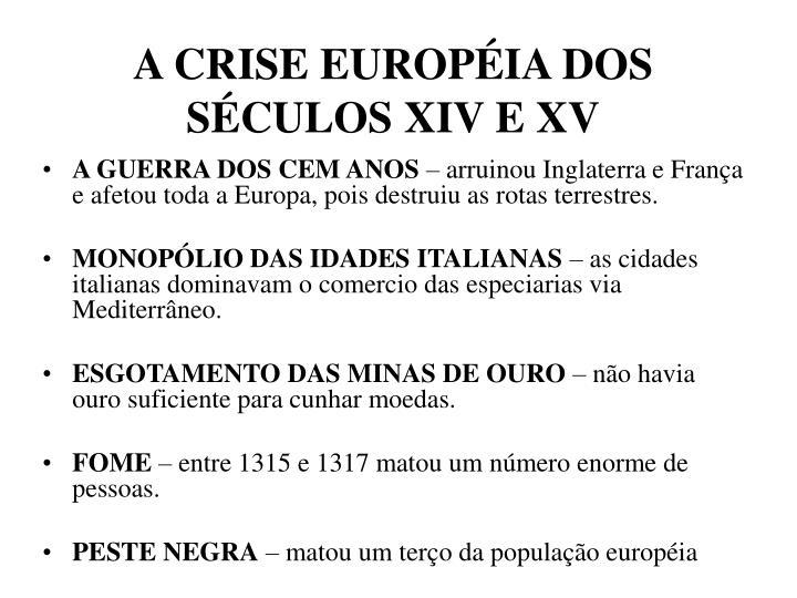 A CRISE EUROPÉIA DOS SÉCULOS XIV E XV