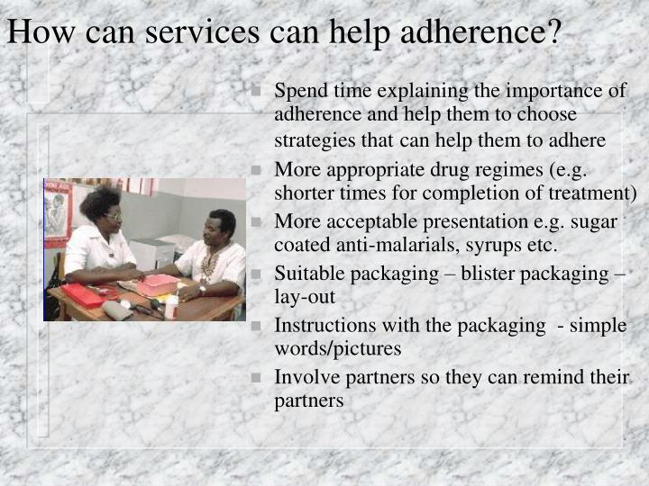 How can services can help adherence?