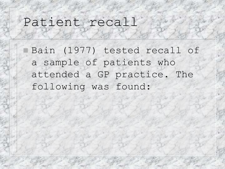 Patient recall