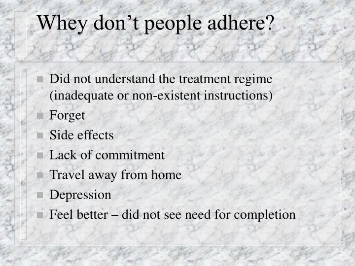 Whey don't people adhere?