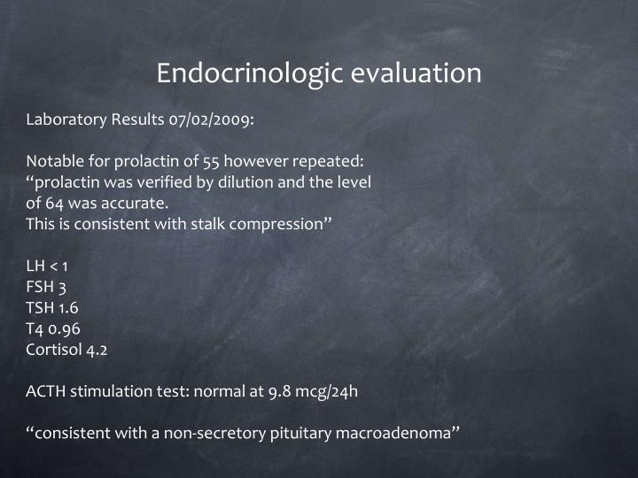 Endocrinologic evaluation
