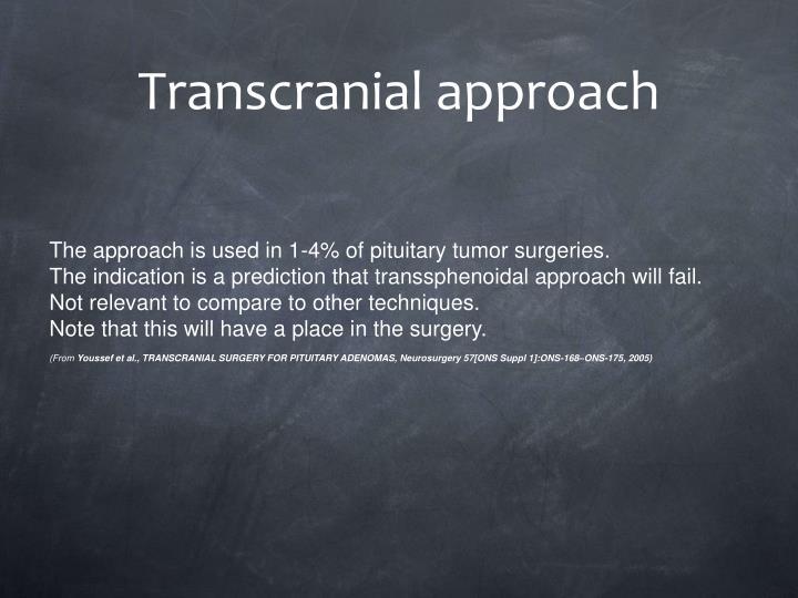 Transcranial approach