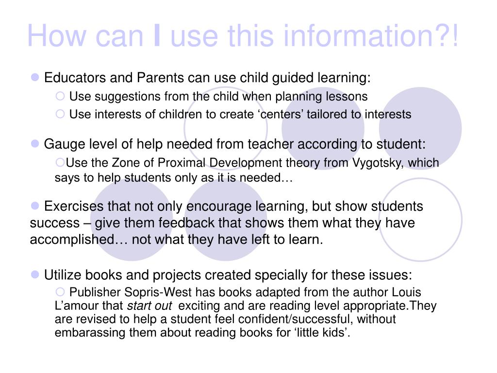 Educators and Parents can use child guided learning: