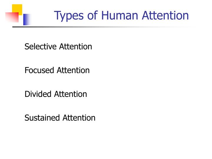 Types of human attention