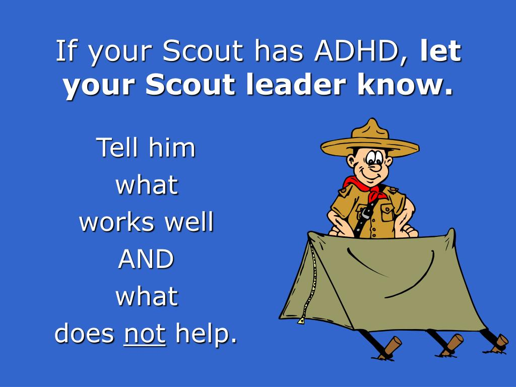If your Scout has ADHD,
