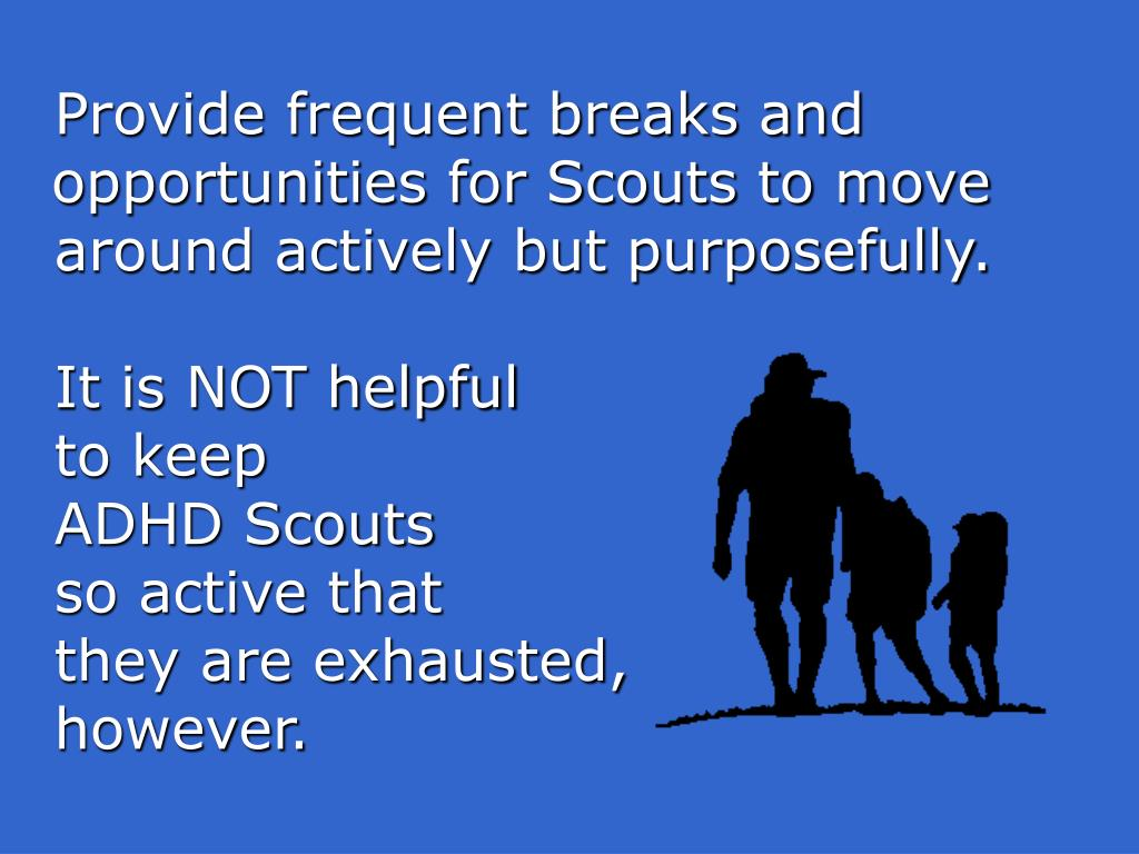 Provide frequent breaks and