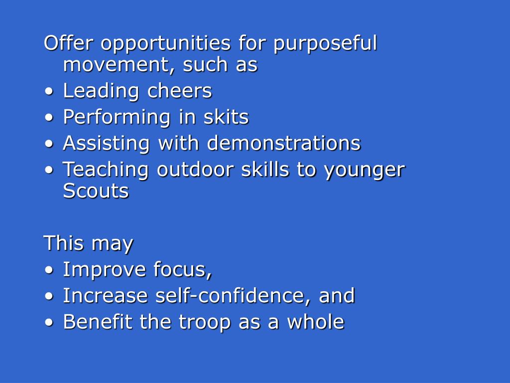Offer opportunities for purposeful movement, such as