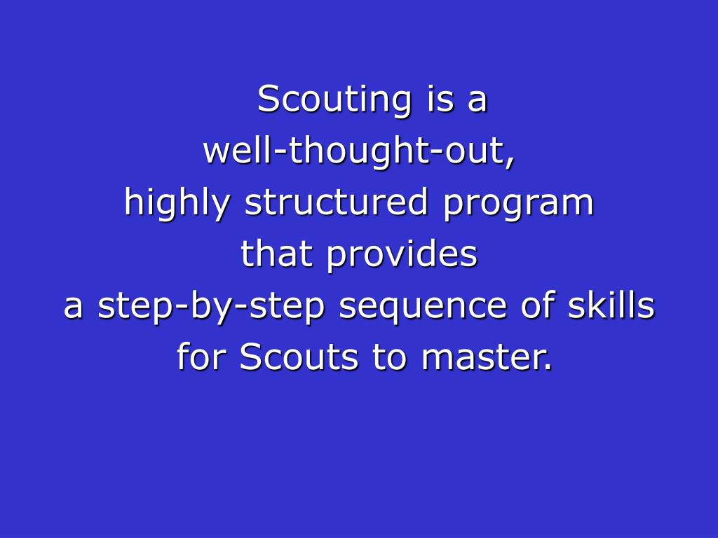 Scouting is a
