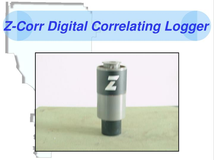 Z-Corr Digital Correlating Logger