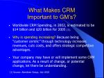what makes crm important to gm s