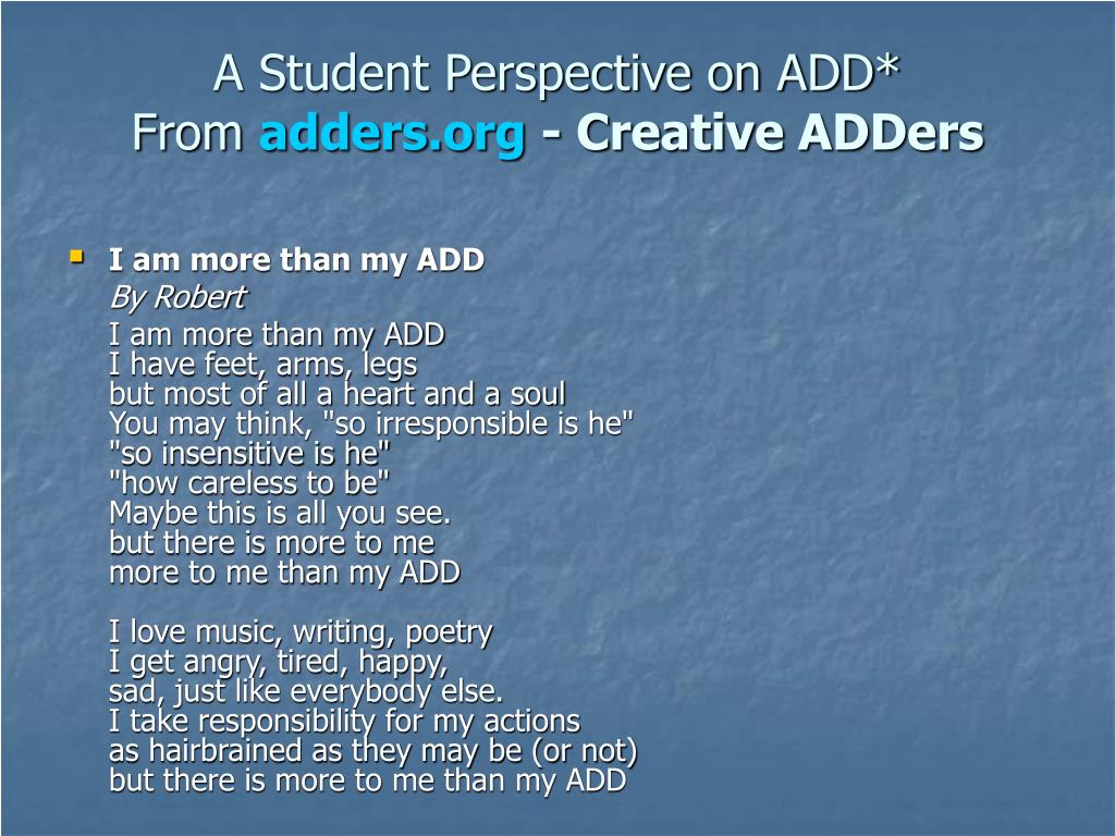 A Student Perspective on ADD*