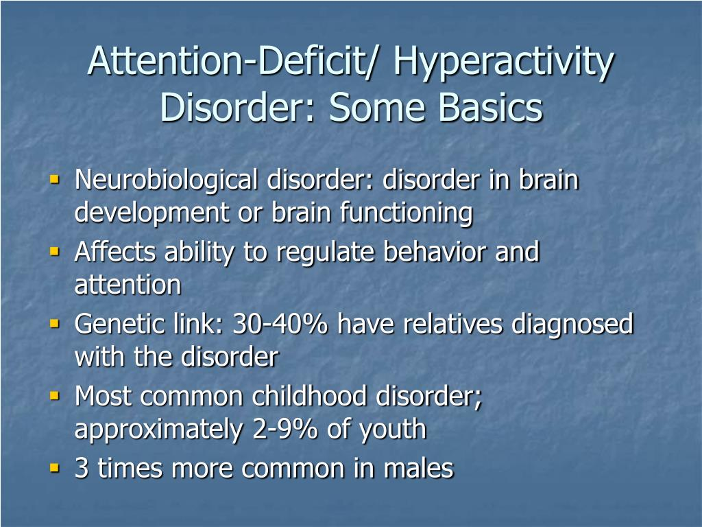 Attention-Deficit/ Hyperactivity Disorder: Some Basics