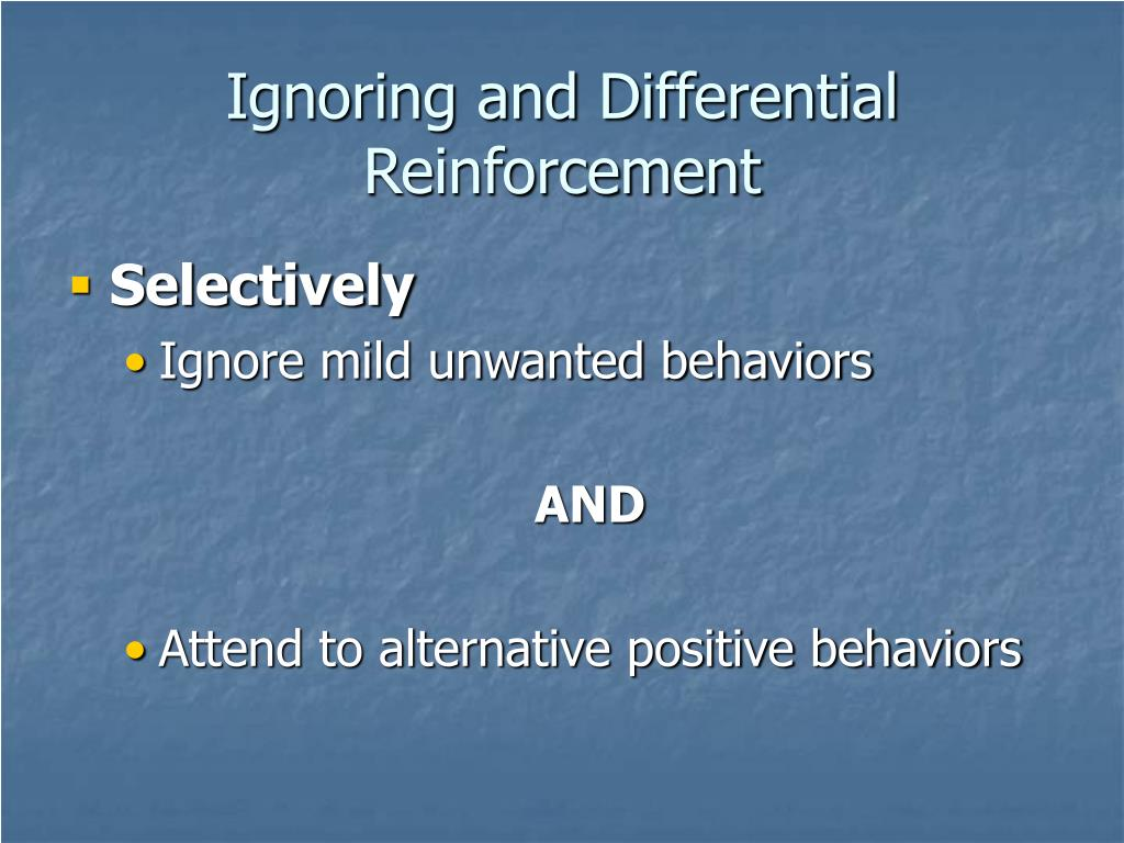 Ignoring and Differential Reinforcement