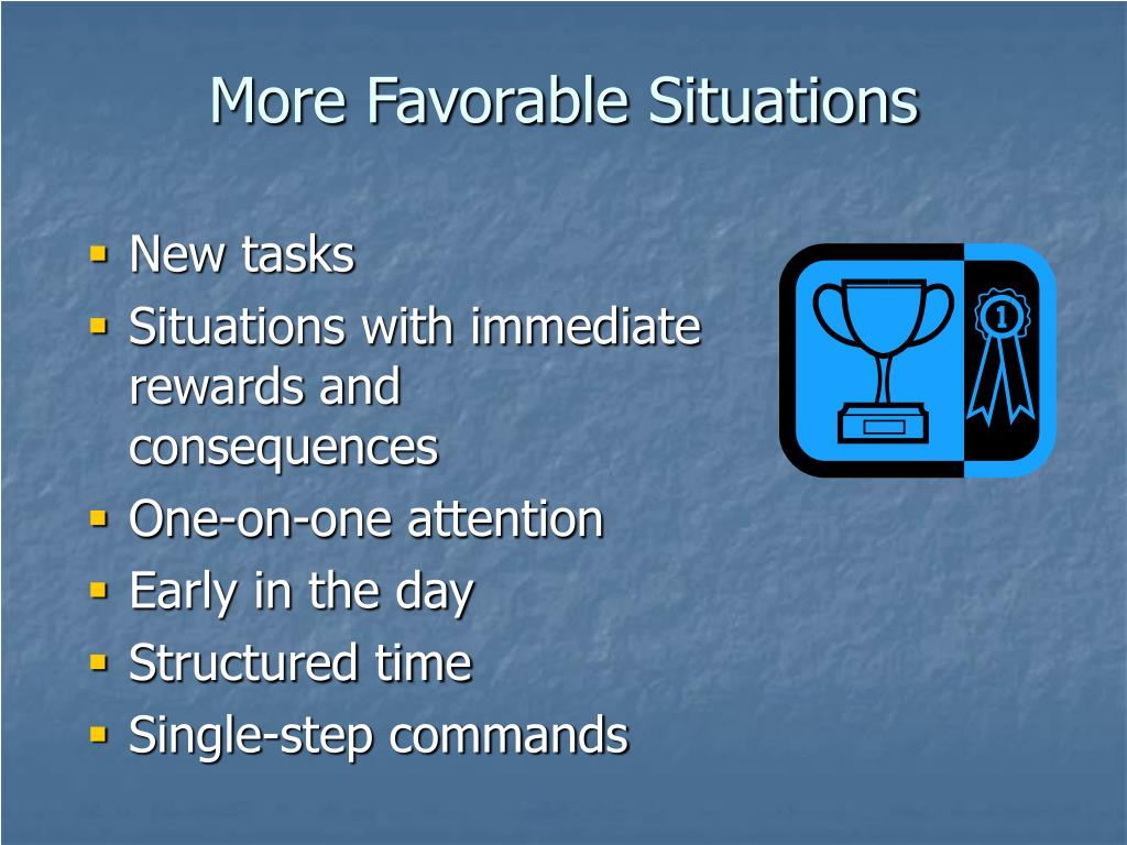 More Favorable Situations