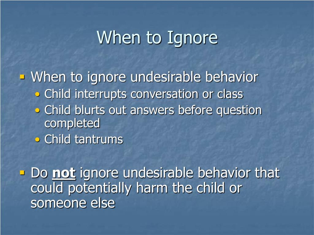 When to Ignore