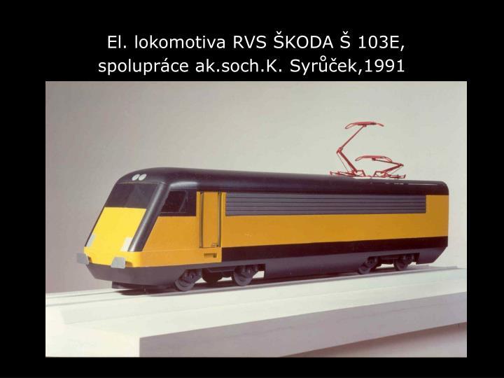 El. lokomotiva RVS ŠKODA Š 103E,