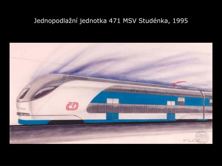Jednopodlažní jednotka 471 MSV Studénka, 1995