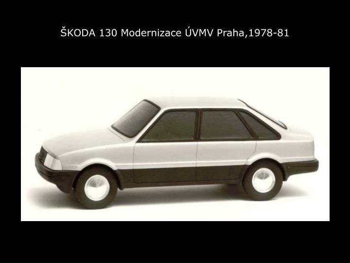 ŠKODA 130 Modernizace ÚVMV Praha,1978-81