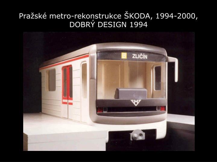 Pražské metro-rekonstrukce ŠKODA, 1994-2000,