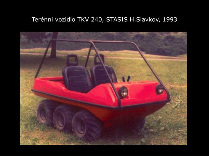 Terénní vozidlo TKV 240, STASIS H.Slavkov, 1993