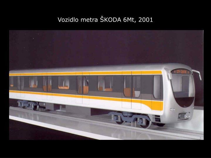 Vozidlo metra ŠKODA 6Mt, 2001