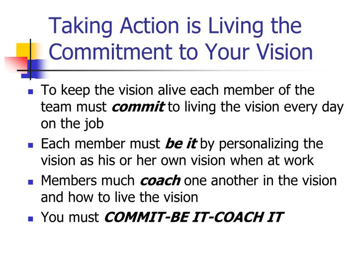 Taking Action is Living the Commitment to Your Vision