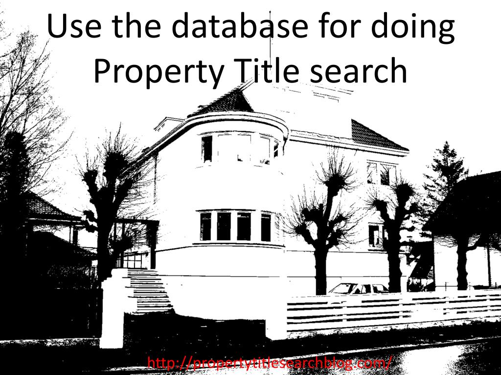 Use the database for doing Property Title search