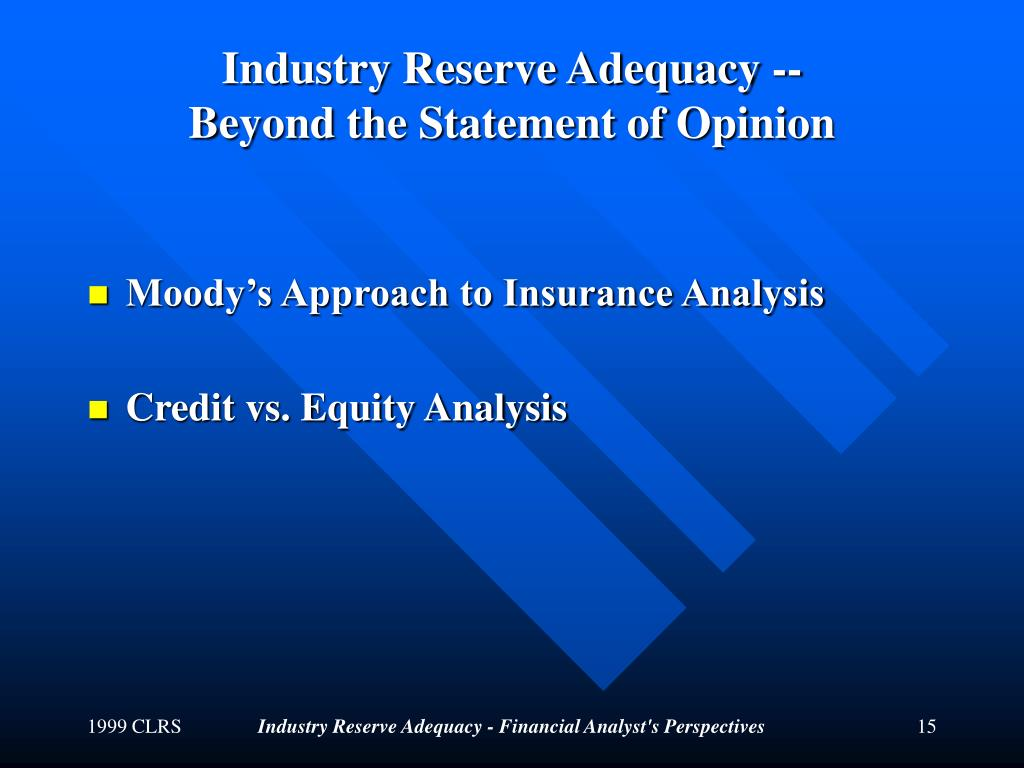 Industry Reserve Adequacy --