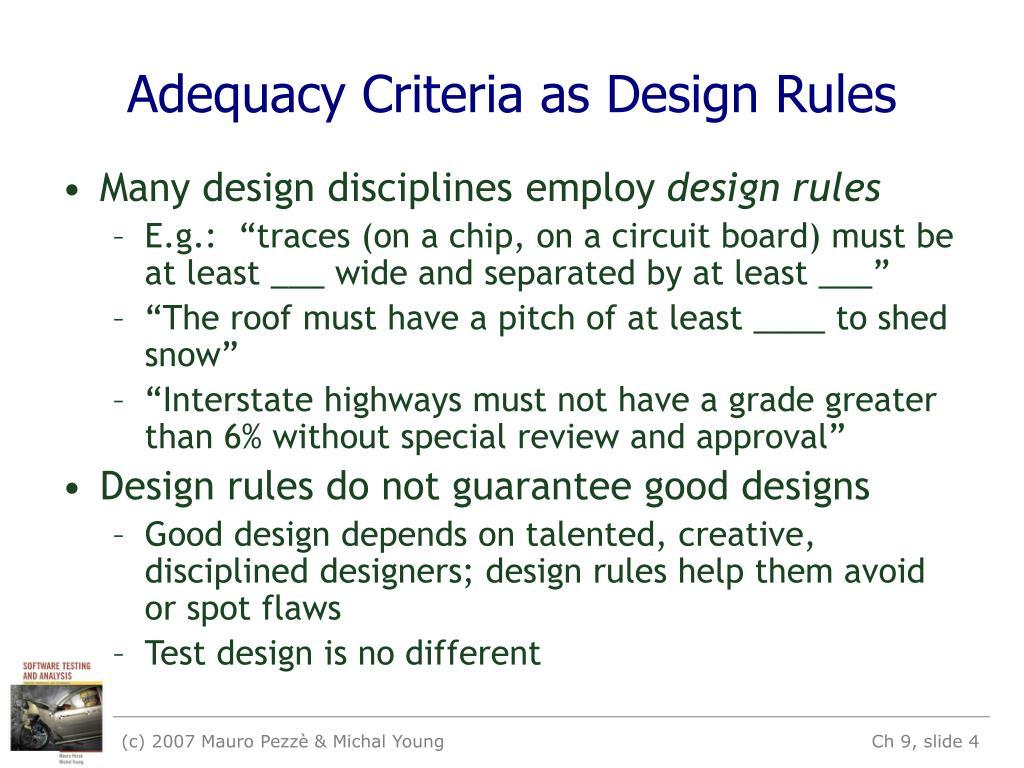 Adequacy Criteria as Design Rules
