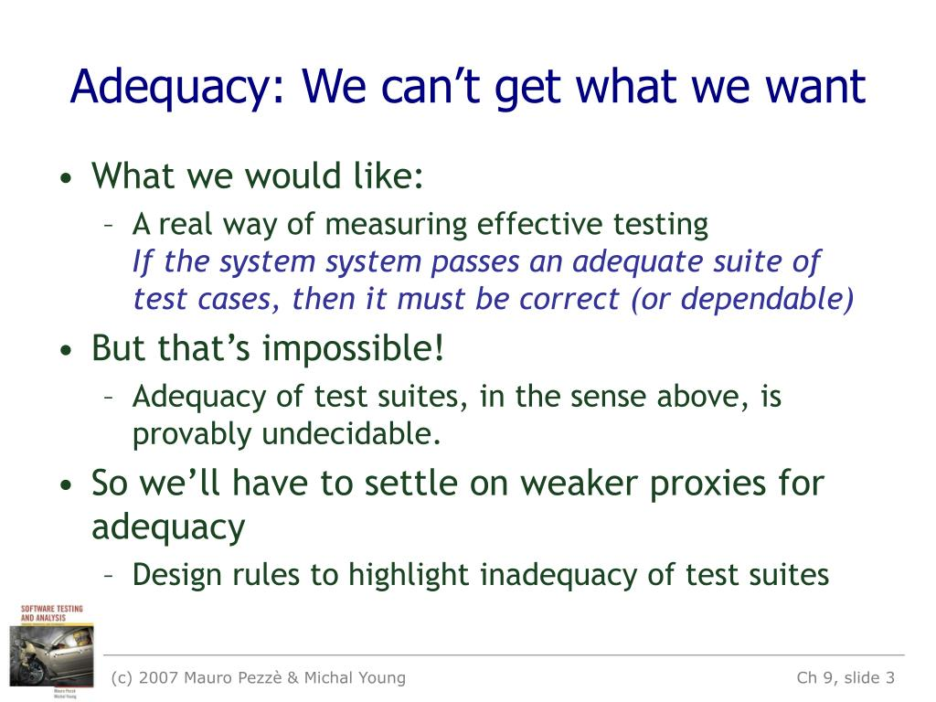 Adequacy: We can't get what we want