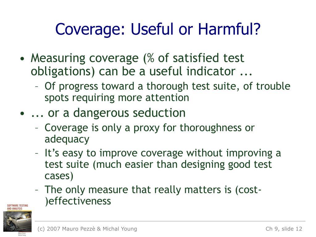 Coverage: Useful or Harmful?