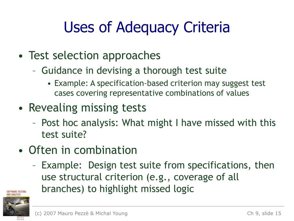 Uses of Adequacy Criteria