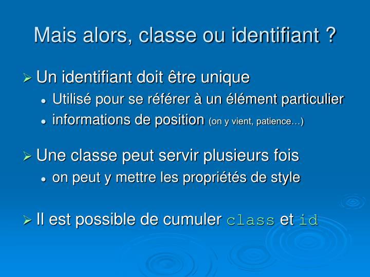 Mais alors, classe ou identifiant ?