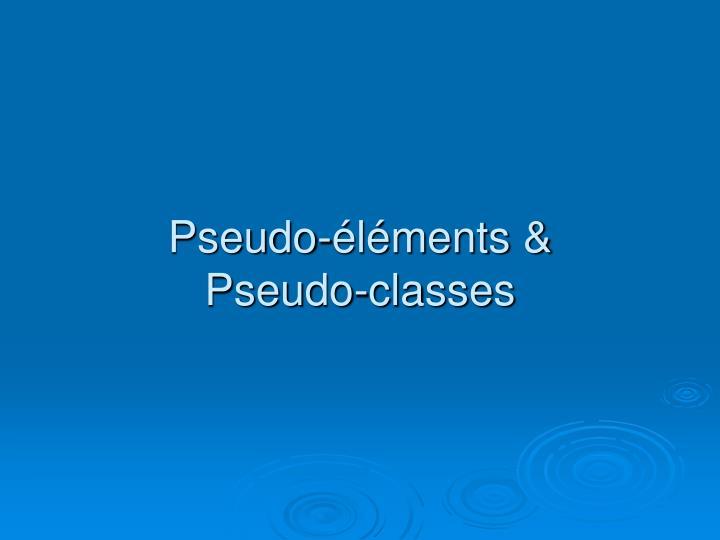 Pseudo-éléments &