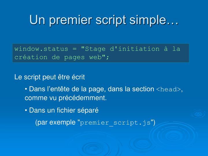 Un premier script simple…