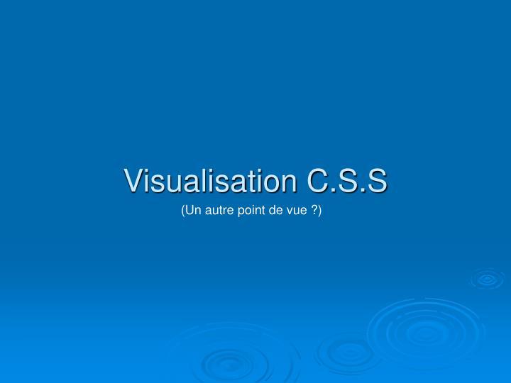 Visualisation C.S.S