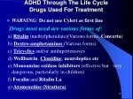 adhd through the life cycle drugs used for treatment