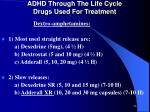 adhd through the life cycle drugs used for treatment2